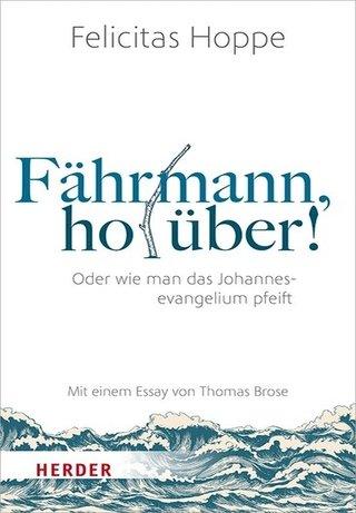 """Autorinnenlesung: """"Fährmann, hol über! Oder wie man das Johannesevangelium pfeift"""""""